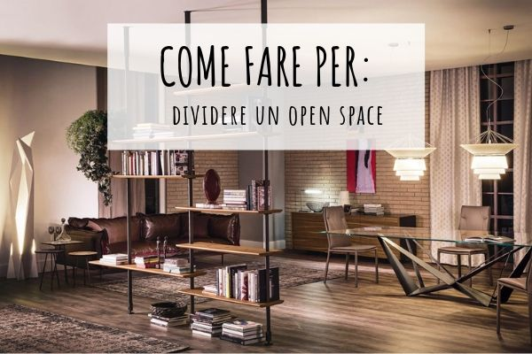 COME FARE PER dividere un open space